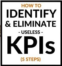 5 steps to eliminate useless KPIs
